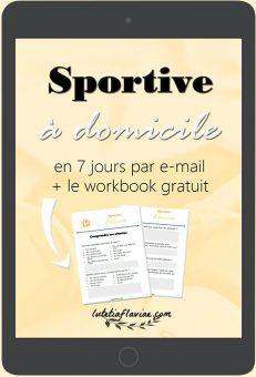 Devenez sportive à domicile en 7 jours avec mon guide par e-mail gratuit et le workbook offert sur lutetiaflaviae.com