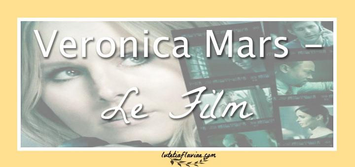 Tout sur le film Veronica Mars sorti 10 ans après l'arrêt de la série ! Mon avis sur lutetiaflaviae.com