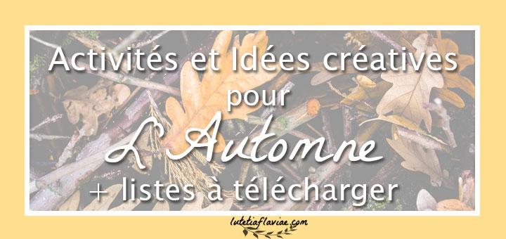 Liste d'activités inspirantes et d'idées créatives pour l'automne à télécharger gratuitement sur lutetiaflaviae.com