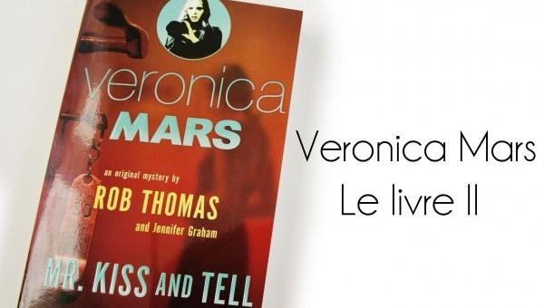 Mr Kiss and Tell, le deuxième livre de la série Veronica Mars écrit par Rob Thomas. Découvrez ma critique sur lutetiaflaviae.com