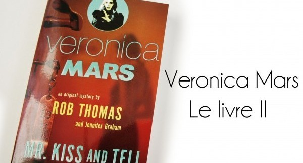 Veronica Mars : le livre Mr Kiss And Tell