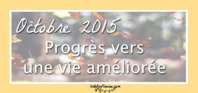 Améliorer son quotidien (les progrès d'Octobre 2015)