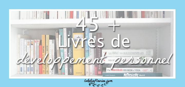 Ma liste de plus de 45 livres de développement personnel à découvrir sur lutetiaflaviae.com