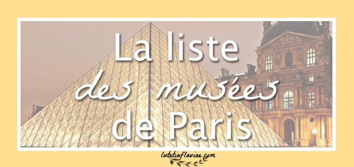 La liste des musées de Paris classée par arrondissement et selon leur gratuité sur lutetiaflaviae.com
