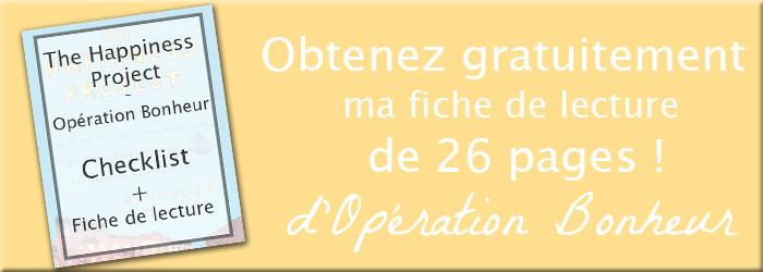 Obtenez gratuitement ma fiche de lecture de 26 pages du livre Opération bonheur (The Happiness Project) de Gretchen Rubin sur lutetiaflaviae.com