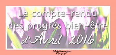 Avril 2016 : Le compte-rendu bien-être, lifestyle, culture