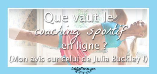 Mon avis sur le coaching sportif en ligne après avoir testé celui de la coach fitness anglaise Julia Buckley ! A découvrir sur lutetiaflaviae.com