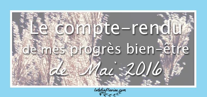 Mai 2016 : Le compte-rendu bien-être, lifestyle, culture