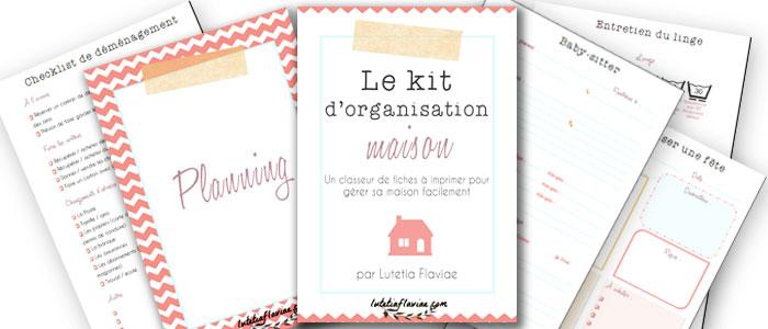 Le kit d 39 organisation maison - Organisation de la maison ...