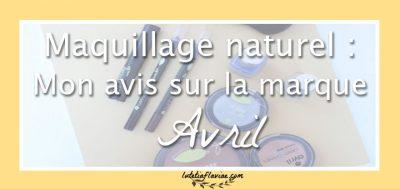 Maquillage bio : Mon avis sur la marque Avril beauté
