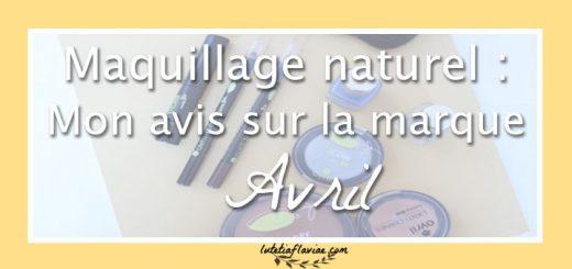 Mon avis sur Avril beauté, la marque de cosmétiques souvent certifiés bio pour un maquillage naturel et pas cher à lire sur lutetiaflaviae.com