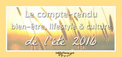 Le compte-rendu bien-être, lifestyle & culture de l'été 2016