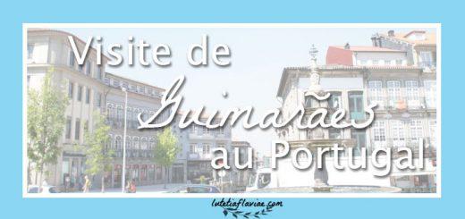 Visite de la ville de Guimarães au nord du Portugal ! A découvrir sur lutetiaflaviae.com