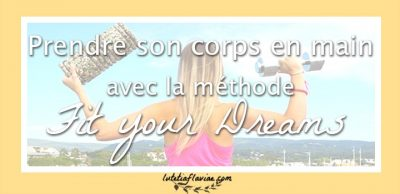 Prendre son corps en main avec la méthode Fit Your Dreams