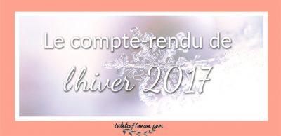 Hiver 2017 : Le compte-rendu bien-être, lifestyle, culture