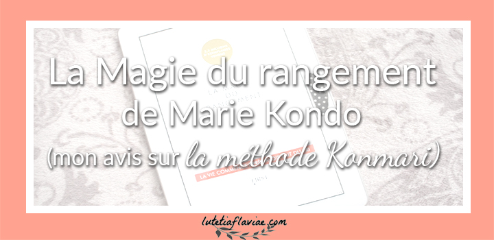 la magie du rangement de marie kondo mon avis. Black Bedroom Furniture Sets. Home Design Ideas