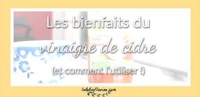 Les bienfaits du vinaigre de cidre (et comment l'utiliser !)