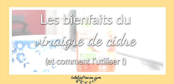 Découvrez les bienfaits du vinaigre de cidre et comment l'utiliser comme remède sain, pratique et économique sur lutetiaflaviae.com