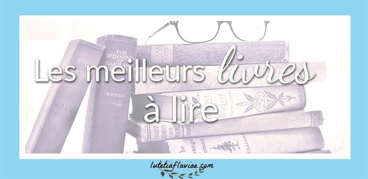 La liste des meilleurs livres à lire pour développer sa culture générale ou se divertir. Obtenez-la gratuitement sur lutetiaflaviae.com !