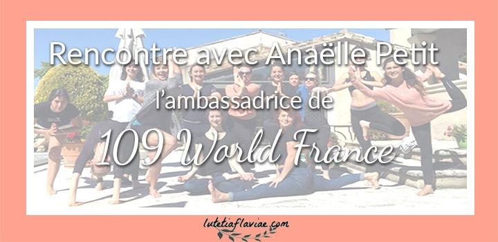 Rencontre avec Anaëlle Petit, l'ambassadrice de 109 World France. Cette association à but non lucratif a été fondée par Rachel Brathen, la célèbre Yoga Girl d'Instragram. Découvrez son portrait et ses projets sur lutetiaflaviae.com