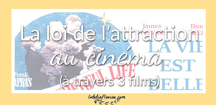 Les indices de loi de l'attraction au cinéma à travers l'analyse de trois films : La Vie est belle, A la recherche du bonheur et Un amour à New-York. A découvrir sur lutetiaflaviae.com