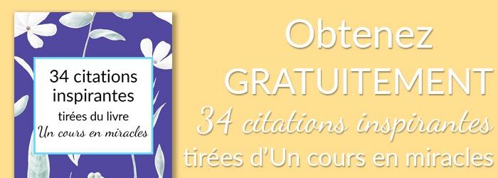Obtenez gratuitement 34 citations inspirantes en français tirées du livre de développement personnel Un cours en miracles à télécharger gratuitement au format PDF sur lutetiaflaviae.com