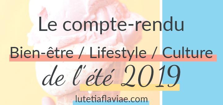 Eté 2019 : Le compte-rendu bien-être, lifestyle et culture