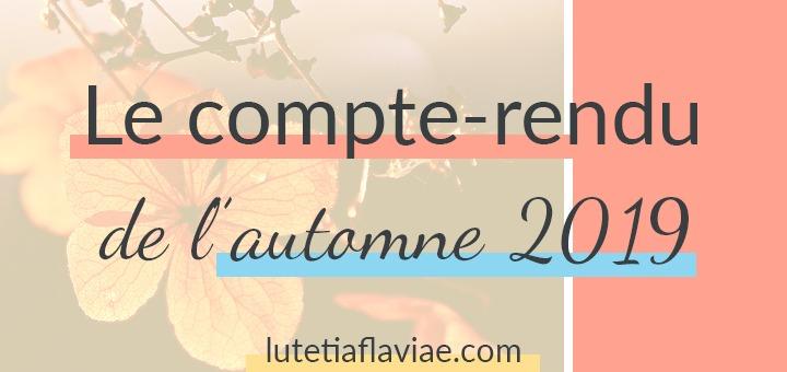 Le compte-rendu bien-être, lifestyle, culture partageant les leçons apprises et les astuces découvertes durant l'automne 2019 à lire sur lutetiaflaviae.com