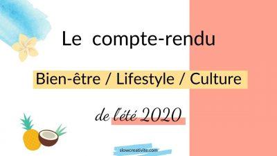 Été 2020 : Le compte-rendu bien-être, lifestyle, culture