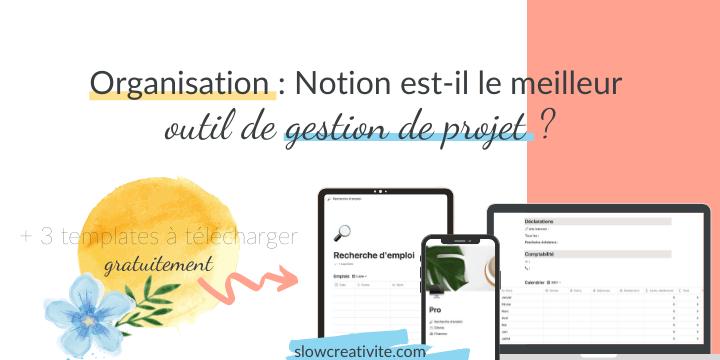 L'app Notion est un outil de gestion de projet gratuit. Découvrez comment l'utiliser, la personnaliser et télécharger des templates en français pour organiser votre vie professionnelle dans ce guide complet sur slowcréativite.com