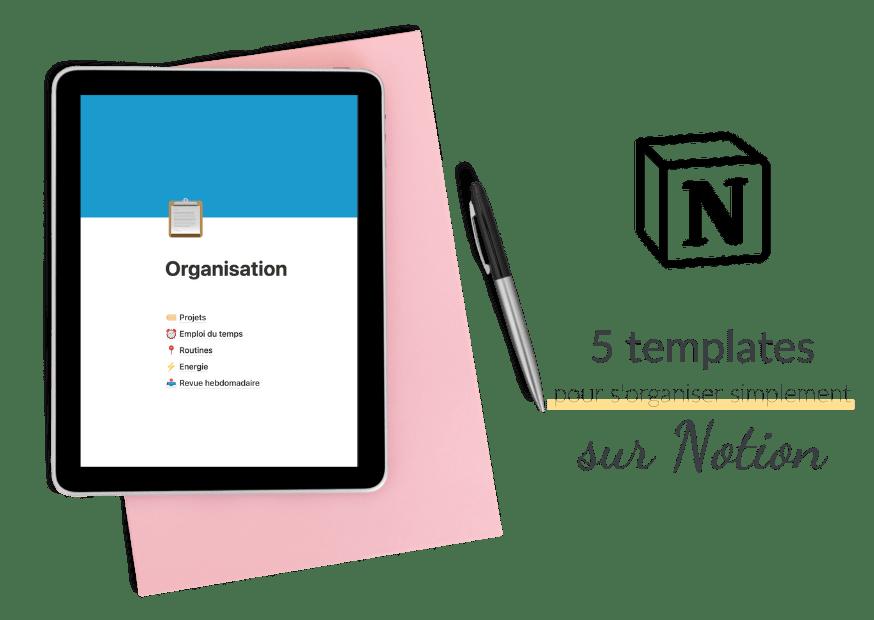Obtenez 5 templates en français pour s'organiser avec l'application Notion à l'achat de l'e-book S'organiser Simplement sur slowcreativite.com
